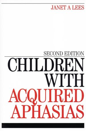 Children with Acquired Aphasias, 2nd Edition