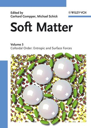 Soft Matter, Volume 3: Colloidal Order: Entropic and Surface Forces (3527313702) cover image