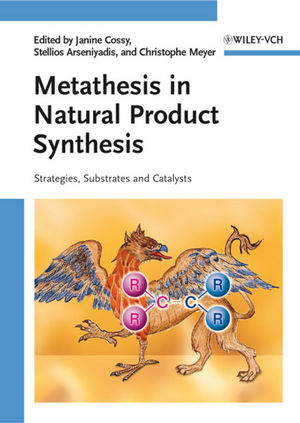 Metathesis in Natural Product Synthesis: Strategies, Substrates and Catalysts (3527324402) cover image