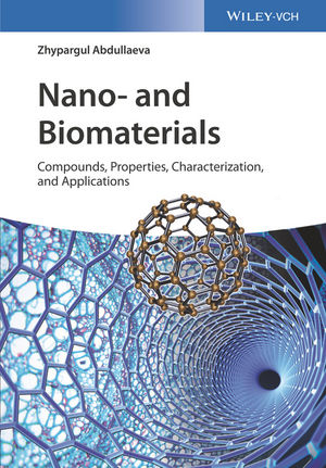 Nano- and Biomaterials: Compounds, Properties, Characterization, and Applications (3527342702) cover image