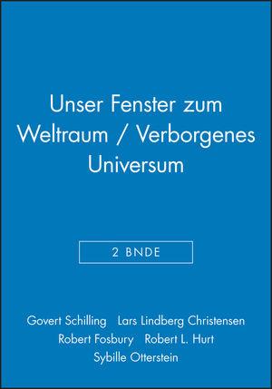Unser Fenster zum Weltraum / Verborgenes Universum, 2 Bände