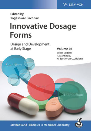 Innovative Dosage Forms: Design and Development at Early Stage
