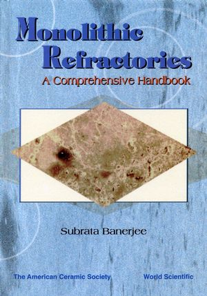 Monolithic Refractories: A Comprehensive Handbook