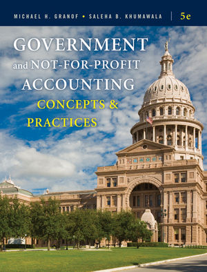 Government and Not-for-Profit Accounting: Concepts and Practices, 5th Edition (EHEP001502) cover image