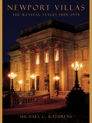 Newport Villas: The Revival Styles 1885-1935