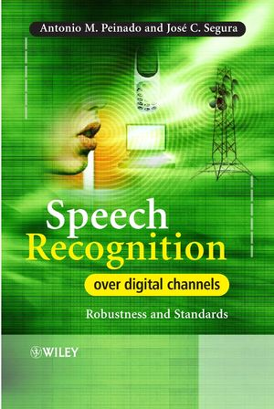 Speech Recognition Over Digital Channels: Robustness and Standards (0470024003) cover image