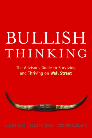 Bullish Thinking: The Advisor's Guide to Surviving and Thriving on Wall Street