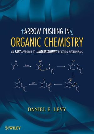 Arrow-Pushing in Organic Chemistry: An Easy Approach to Understanding Reaction Mechanisms (0470171103) cover image
