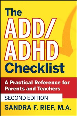 The ADD / ADHD Checklist: A Practical Reference for Parents and Teachers, 2nd Edition (0470189703) cover image