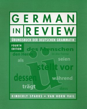 German in Review Classroom Manual: Ubungsbuch der deutschen Grammatik, 4th Edition