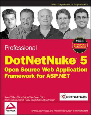 Professional DotNetNuke 5: Open Source Web Application Framework for ASP.NET (0470438703) cover image