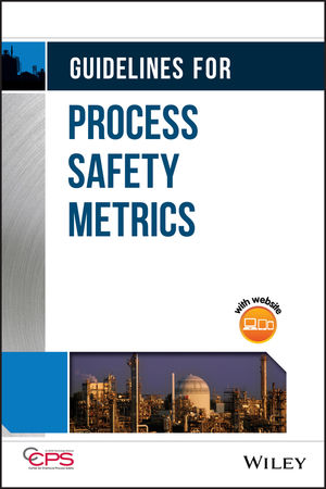 Guidelines for Process Safety Metrics (0470579803) cover image