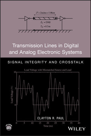 Transmission Lines in Digital and Analog Electronic Systems: Signal Integrity and Crosstalk (0470592303) cover image