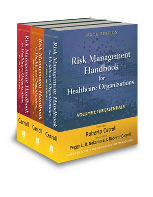 Risk Management Handbook for Health Care Organizations, 3 Volumes, Set, 6th Edition