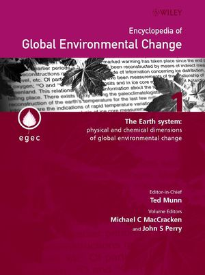 Encyclopedia of Global Environmental Change, Volume 1, The Earth System: Physical and Chemical Dimensions of Global Environmental Change