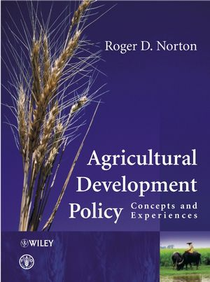 Agricultural Development Policy: Concepts and Experiences (0470857803) cover image