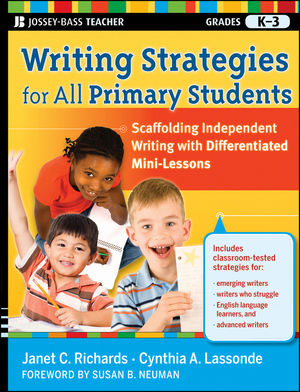 Writing Strategies for All Primary Students: Scaffolding Independent Writing with Differentiated Mini-Lessons, Grades K-3 (0470937203) cover image