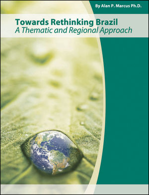 Towards Rethinking Brazil: A Thematic and Regional Approach