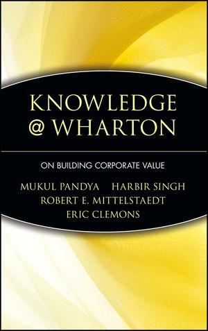 Knowledge@Wharton: On Building Corporate Value