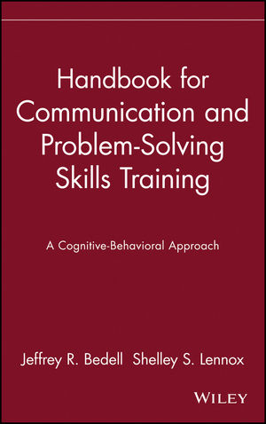 Handbook for Communication and Problem-Solving Skills Training: A Cognitive-Behavioral Approach (0471082503) cover image