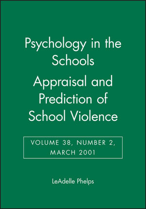Psychology in the Schools, Volume 38, Number 2, March 2001, Appraisal and Prediction of School Violence