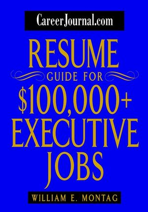CareerJournal.com Resume Guide for $100,000 + Executive Jobs (0471265403) cover image