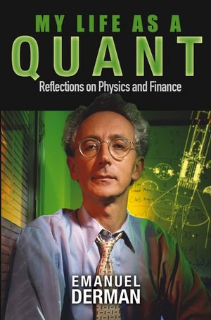 My Life as a Quant: Reflections on Physics and Finance (0471394203) cover image