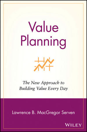 Value Planning: The New Approach to Building Value Every Day