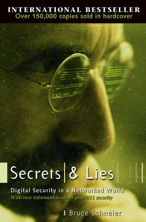 Secrets and Lies: Digital Security in a Networked World (0471453803) cover image
