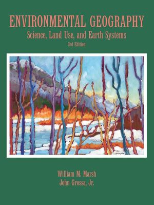 <span class='search-highlight'>Environmental</span> Geography: <span class='search-highlight'>Science</span>, Land Use, and <span class='search-highlight'>Earth</span> Systems, 3rd Edition