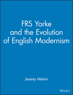 FRS Yorke: and the Evolution of English Modernism