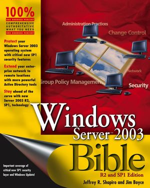 Windows Server<sup><small>TM</small></sup> 2003 Bible, 2nd Edition, R2 and SP1