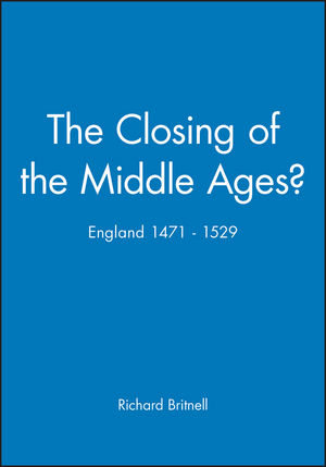 The Closing of the Middle Ages?: England 1471 - 1529 (0631205403) cover image