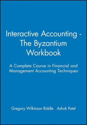 Interactive Accounting - The Byzantium Workbook: A Complete Course in Financial and Management Accounting Techniques (0631207503) cover image