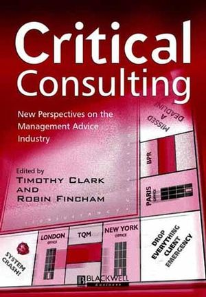 Critical Consulting: New Perspectives on the Management Advice Industry (0631218203) cover image