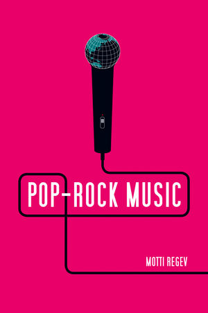 Pop-Rock Music: Aesthetic Cosmopolitanism in Late Modernity (0745670903) cover image