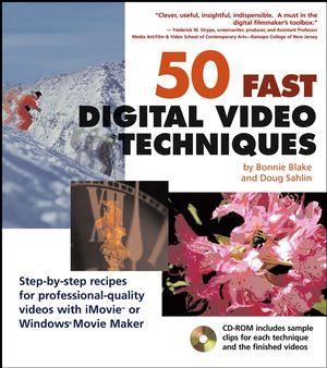 50 Fast Digital Video Techniques