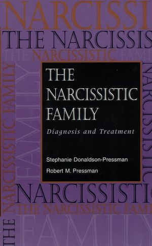 The Narcissistic Family: Diagnosis and Treatment (0787908703) cover image
