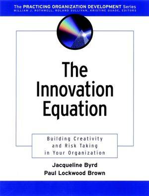 The Innovation Equation: Building Creativity and Risk-Taking in Your Organization