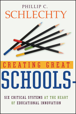 Creating Great Schools: Six Critical Systems at the Heart of Educational Innovation (0787976903) cover image