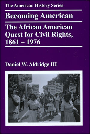 Becoming American: The African American Quest for Civil Rights, 1861 - 1976 (0882952803) cover image