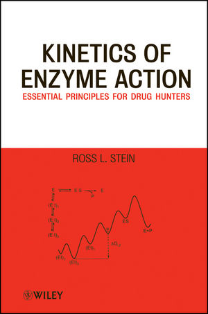 Kinetics of Enzyme Action: Essential Principles for Drug Hunters (1118084403) cover image