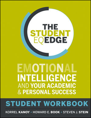 The Student EQ Edge: Emotional Intelligence and Your Academic and Personal Success: Student Workbook (1118094603) cover image