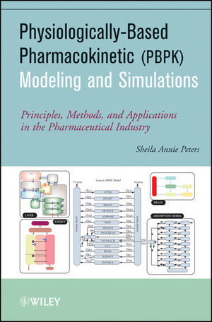 Physiologically-Based Pharmacokinetic (PBPK) Modeling and Simulations: Principles, Methods, and Applications in the Pharmaceutical Industry (1118140303) cover image