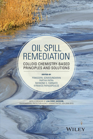 Oil Spill Remediation: Colloid Chemistry-Based Principles and Solutions (1118206703) cover image