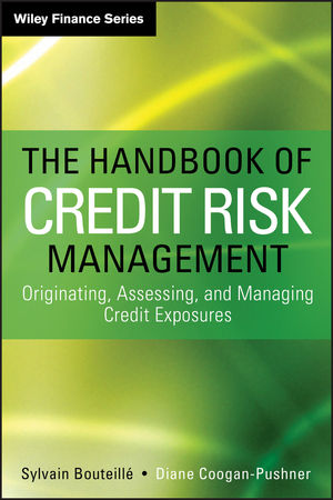 The Handbook of Credit Risk Management: Originating, Assessing, and Managing Credit Exposures (1118300203) cover image