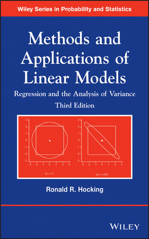 Methods and Applications of Linear Models: Regression and the Analysis of Variance, 3rd Edition