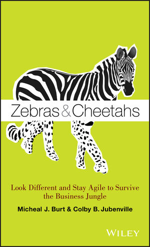 Zebras and Cheetahs: Look Different and Stay Agile to Survive the Business Jungle