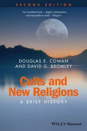 Cults and New Religions: A Brief History, 2nd Edition (1118723503) cover image
