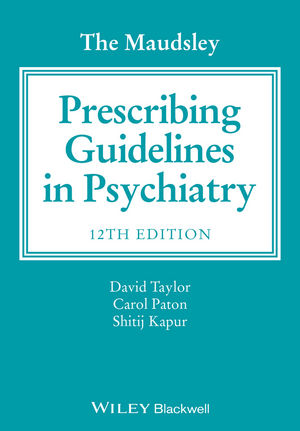 The Maudsley Prescribing Guidelines in Psychiatry, 12th Edition